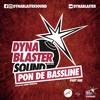 Pon De Bassline pt1 - Dynablaster Sound