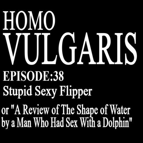 38. Stupid Sexy Flipper