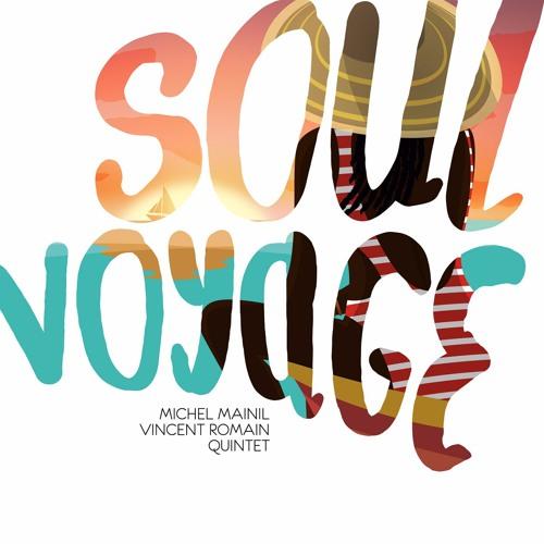 Soul Voyage - Michel Mainil & Vincent Romain Quintet
