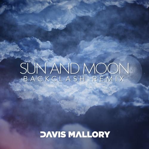 Davis Mallory - Sun And Moon (Backclash Remix)