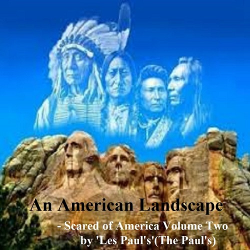 An American Landscape - Scared of America Volume Two