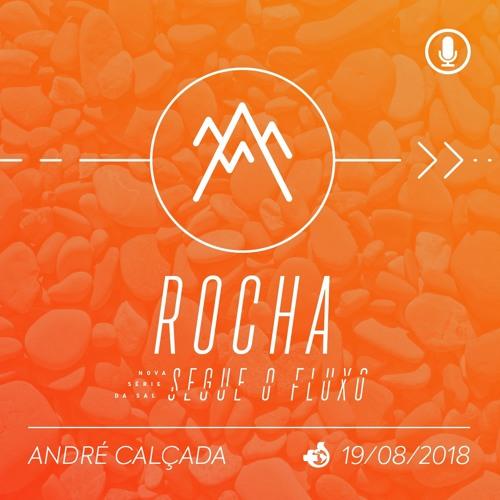 A Rocha - André Calçada - 19/08/2018