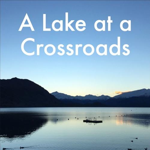 A Lake at a Crossroads