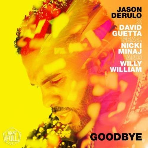Jason Derulo Ft. David Guetta, Nicki Minaj & Willy William – Goodbye
