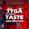 Taste Ft Offset (LION Bootleg) [Zoosafa Premiere] Free Download