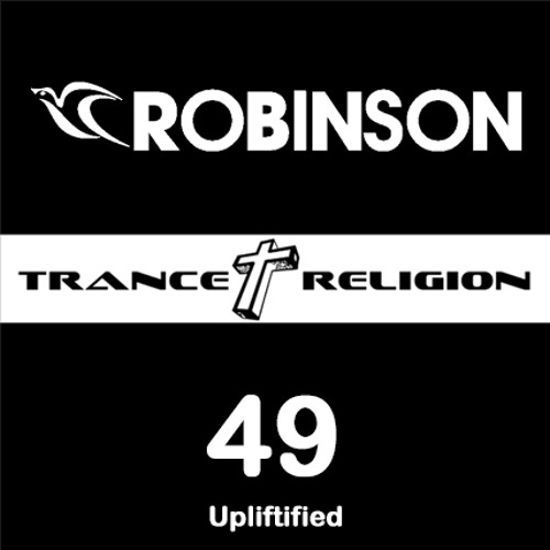 Robinson - Trance Religion 49 - 24.08.18 - Upliftified