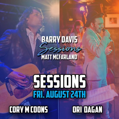 Sessions, Aug 24, 2018 - Guests - Cory M. Coons, Ori Dagan