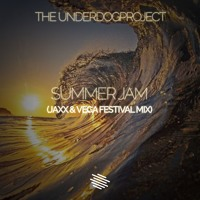 The Underdogproject - Summer Jam (Jaxx & Vega Festival Mix) [Slammes exclusive]