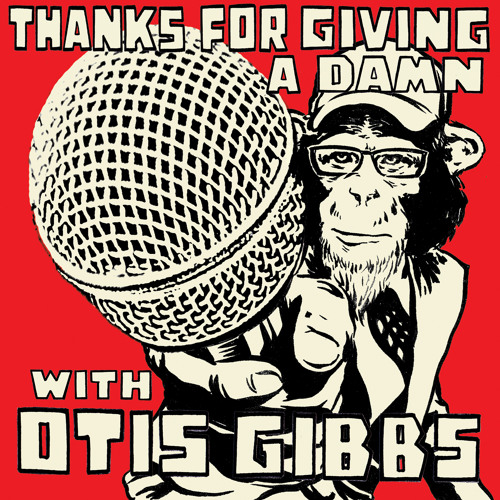 Thanks For Giving A Damn with Otis Gibbs