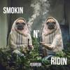Smokin N' Ridin