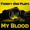 Twenty Øne Piløts - My Blood (Remix)
