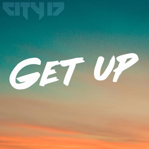 City 17 - Get Up (Original Mix)