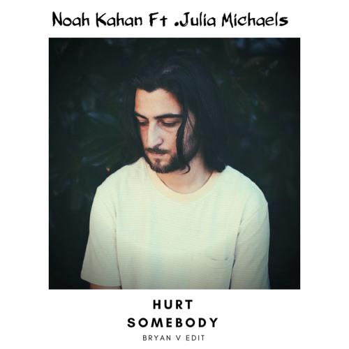 Noah Kahan, Julia Michaels - Hurt Somebody   (Bryan V Edit) *Free Download !*