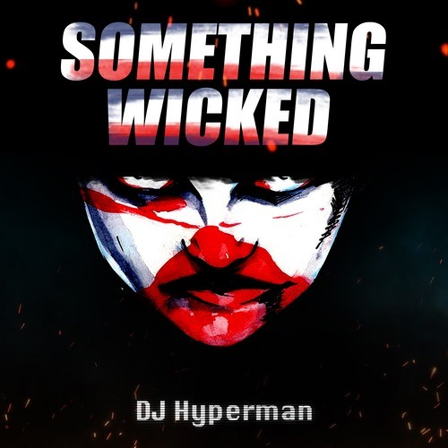 DJ Hyperman - Something Wicked (No Mercy)