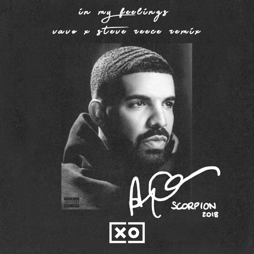 Drake - In My Feelings (KEKE, DO YOU LOVE ME?)(VAVO X Steve Reece Remix)