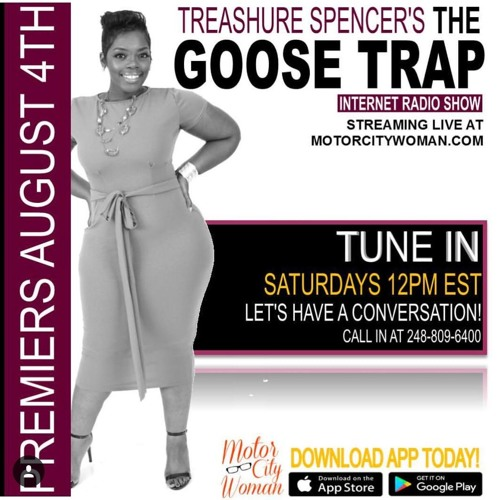 The Goose Trap With Treashure Spencer 08 - 25 - 18