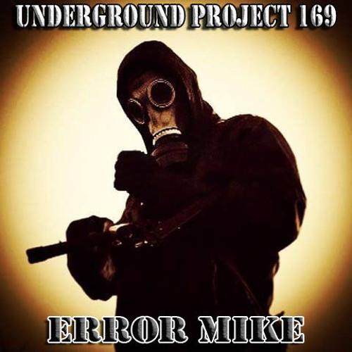 Underground Project 169 - Error Mike