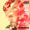 JAM vs Jason Derulo X David Guetta - Goodbye (ft. Nicki Minaj & Willy William)