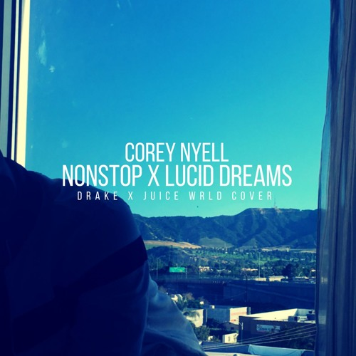 Nonstop x Lucid Dreams (Drake x Juice Wrld Cover) by Corey