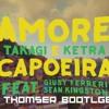 Takagi  Ketra - Amore E Capoeira Ft. Giusy Ferreri Sean Kingston (Thomser Bootleg)
