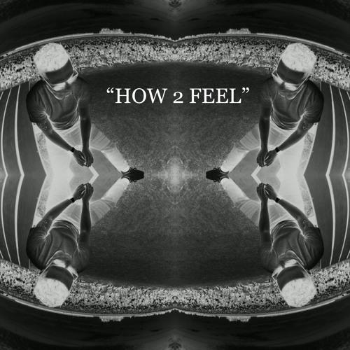 How 2 Feel