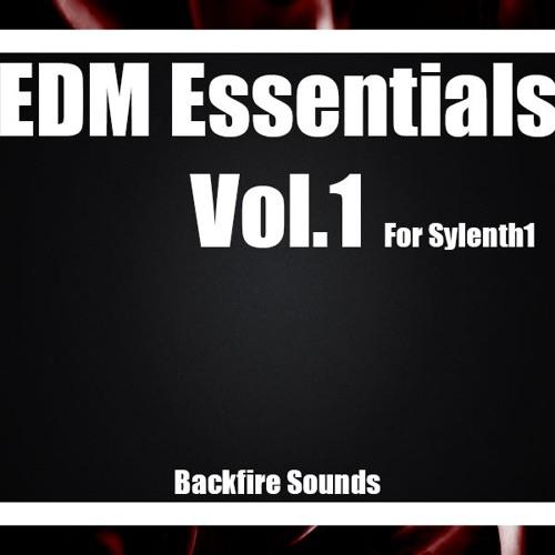 New demo* Backfire - Sylenth1 EDM Essentials Vol  1 by