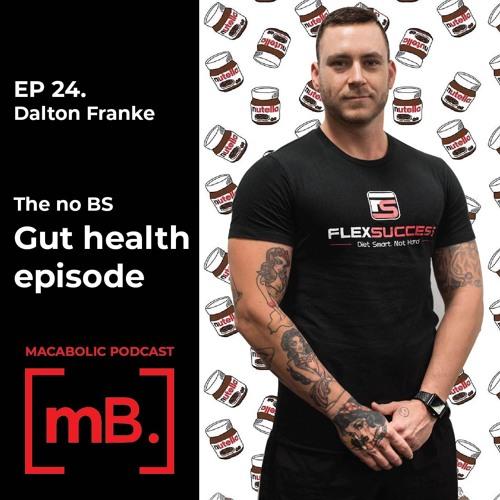 Ep 24. Dalton Franke - Gut Health 2.0