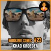 """Episode 23: Chad Kroeger (""""Chad Goes Deep"""" not Nickelback)"""