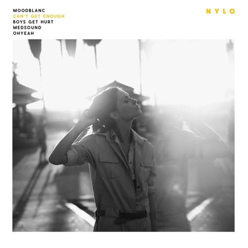 Moodblanc - Can't Get Enough (OHYEAH Remix)   NYLO MUSIC NYLO58B