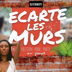 DJ STAN 971 | ECARTE LES MURS #1 - Edition Pool Party au pays