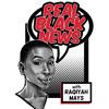 Ep. 10: Raqiyah Mays, Nia Wilson Update, Girls Trip 2, Weed, Kyrie Irving & Standing Rock