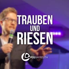 Trauben und Riesen | Pastor Kai Flottmann