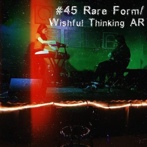 BresnixCast #45 Rare Form/Wishful Thinking