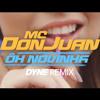 MC Don Juan - Ôh Novinha (DYNE REMIX)