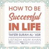 Imam Asim Khan - How To Be Successful In Life