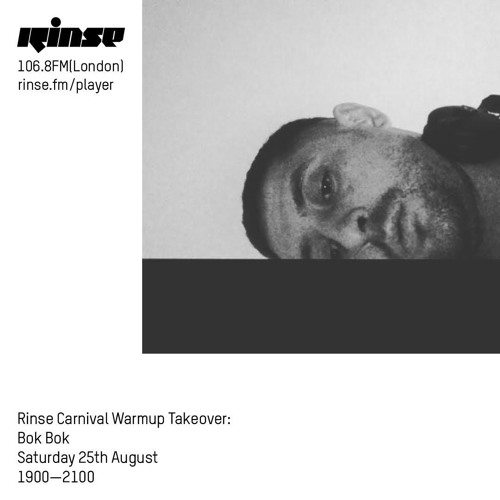 Rinse Carnival Warmup Takeover: Bok Bok - 25th August 2018