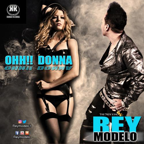 Rey Modelo - Oh Donna @CongueroRD @JoseMambo