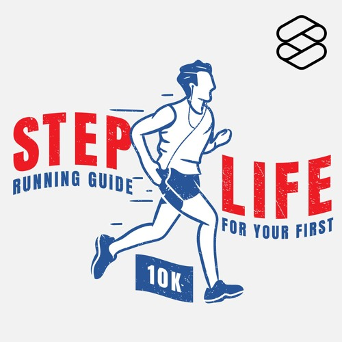 STEP LIFE: Running Guide For Your First 10K