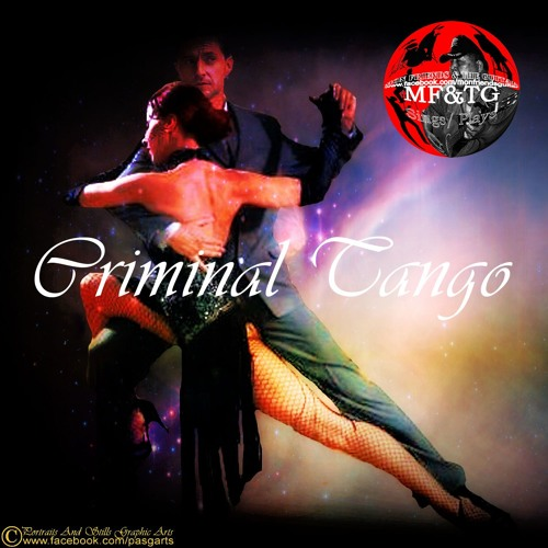 """""""Criminal Tango"""" Theme (3:32') by MF&TG Soundtrappers"""