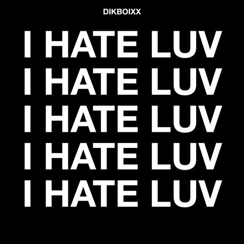 dikboixx (Slushii) - SIREN BEAN / I HATE LUV (EP) 2019