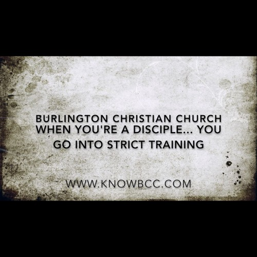 When you're a Disciple... You go into STRICT TRAINING.