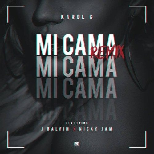 Mi Cama Karol G Ft Nicky Jam J Balvin Remix By