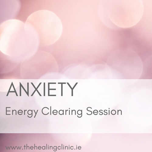 Theta Healing Energy Clearing Session to release Anxiety