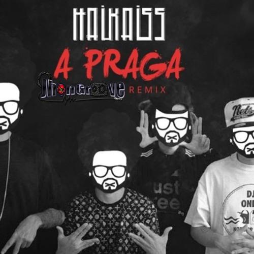 haikaiss - A Praga - Jhon (Groove Remix)