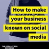 How To Make Yourself Known On Social