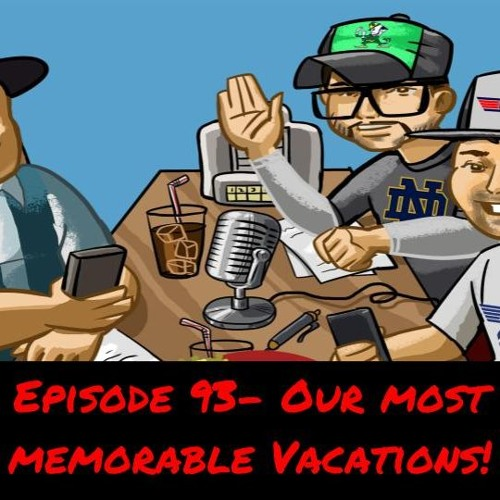 Episodes 93- Summer Fun and Our Most Memorable Vacations!