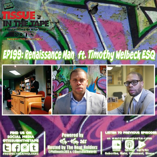 Tissue in The Tape Podcast EP199: Renaissance man ft. Timothy Welbeck ESQ