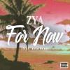 Zya x John Boss - For Now
