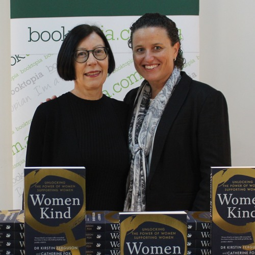 """Dr Kirstin Ferguson and Catherine Fox: """"Women have always come together."""""""