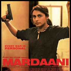 Mardaani Anthem   Mardaani Rani Mukerji